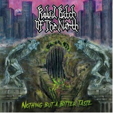 """Rabid Bitch Of The North - """"Nothing But A Bitter Taste"""" Black Vinyl"""